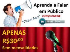 Aprenda a Falar em Público - CURSO ONLINE por apenas R$ 30,00 (sem mensalidades)