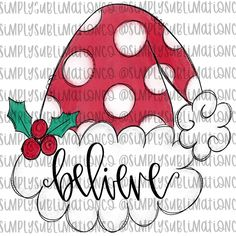 Believe Santa Hat Christmas Ready to Press Sublimation Transfer Christmas Gifts For Boys, Christmas Rock, A Christmas Story, Christmas Signs, Christmas Projects, All Things Christmas, Christmas Decorations, Christmas Ornaments, Christmas Doodles