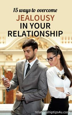Overcoming jealousy in relationships is one of the biggest challenges that couples have to deal with.