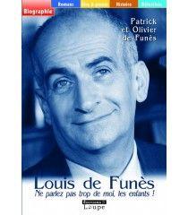 Louis de Funès Ne parlez pas trop de moi, les enfants! de Patrick et Olivier de Funès