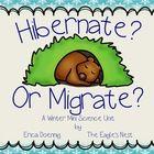 Who hibernates? Who migrates?  Students will learn about migratory and hibernating animals in this mini unit.  A perfect companion to your winter a...