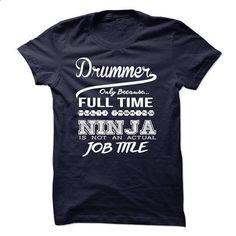 Drummer only because full time multitasking - #sorority shirt #hipster sweatshirt. GET YOURS => https://www.sunfrog.com/LifeStyle/Drummer-only-because-full-time-multitasking.html?68278