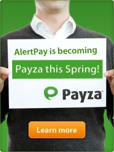 AlertPay Transition To The New Payza - Well, it appears soon AlertPay will be a thing of the past. It has been reported in the AlertPay blog, that on May 14th there will be smooth transition from AlertPay to the brand new e-currency the Payza.