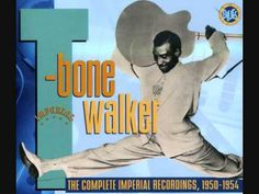 T-Bone Walker - The Complete Imperial Recordings 1950-1954 - YouTube