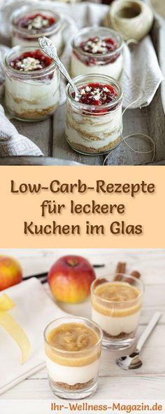 6 Low-Carb-Rezepte für Kuchen im Glas: Kalorienreduziert, ohne Zusatz von Zucker, gesund, schnell und einfach ...