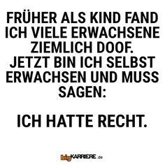 #stuttgart #mannheim #trier #köln #mainz #ludwigshafen #koblenz #früher #kind #erwachsen #doof #recht #unverändert #spaß #fun #lol #spruch #spruchdestages