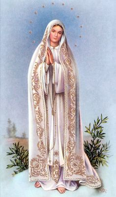 Behold thy Mother and Holy Queen! Our Lady of Fatima