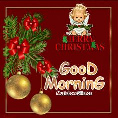 GooD MorninG Merry Christmas – Musiclovesilence