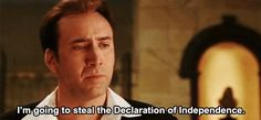 I'm going to steal the Declaration of Independence. Nicolas Cage Movies, Raising Arizona, National Treasure, Declaration Of Independence, Great Films, Film Quotes, Disney Movies, Movie Tv, The Past