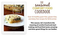 The Seasonal Comfort Food Cookbook! My mom and I have many dietary issues and this cookbook is perfect!
