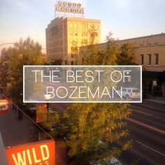 There are so many great places to explore in Bozeman, Montana!