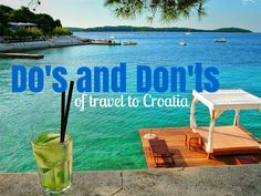 Do's And Don'ts of Travel To Croatia