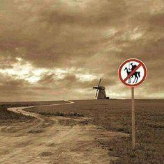 Tudo bem, até pode ser que os dragões sejam moinhos de vento...