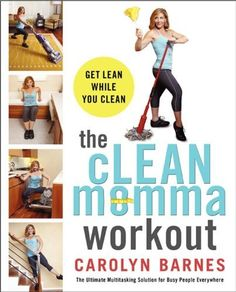 The cLEAN momma workout: Get lean while you clean by Carolyn Barnes. $12.72. Publisher: William Morrow Paperbacks; Original edition (December 26, 2012). Save 25% Off!