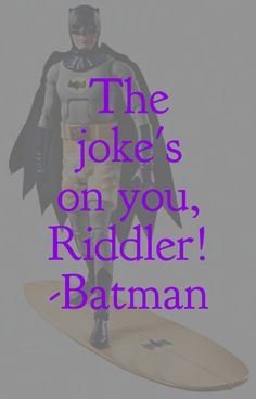 dc character quote • batman // surf's up