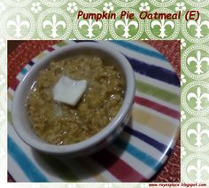 Raye's Place: Pumpkin Pie for Breakfast? ~ THM: Pumpkin Pie Waffles (S) & Pumpkin Pie Oatmeal (E)