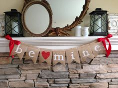 Be Mine Burlap Banner-Reminds me of Joanna Gaines on HGTV's Fixer Upper. Hang this on your mantel, wall, or use as a photo prop