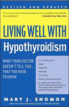 Living Well with Hypothyroidism.  This one too I think,