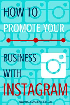 Here's how to use Instagram for your business.