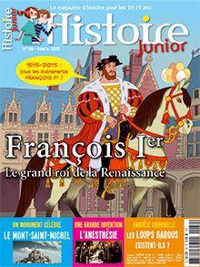 Histoire Junior n° 39 - mars 2015- François 1er, le grand roi de la Renaissance.