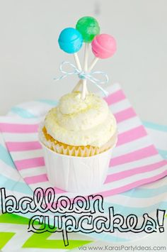 DIY balloon cupcake toppers! Tutorial via Kara's Party Ideas KarasPartyIdeas.com  THIS IS SOOOO CUTE!!!