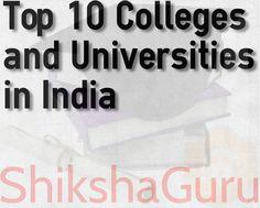 Top 10 Colleges and Universities in India #ShikshaGuru