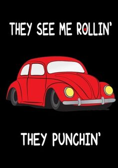 They see me Rollin' - They Punchin': Journal, Notebook, funny gift for Punch Buggy Lovers - humorous gag gift for women & man Beetle Bug, Vw Beetles, Gag Gifts For Women, They See Me Rollin, Vw Cars, Volkswagen Bus, Funny Gifts, Dream Cars, Humor