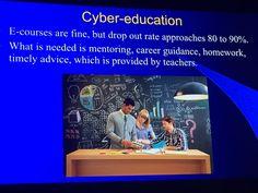 Jordan Kleckner @Kleckner_SD23  Cyber-education can be an aid, but will never replace a teacher (to mentor, guide, advise)... #ISTE2016 @michiokaku