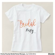 Pretty Peachy Bridal Party Monogram Custom T-Shirt