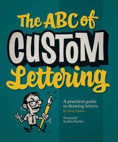 The ABC of Custom Lettering: A Practical Guide to Drawing...