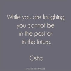 True dat. Thats why,laugh :D