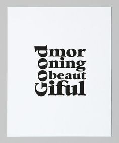 Take a look at this White 'Good Morning Beautiful' Print by IScreenYouScreen on #zulily today!