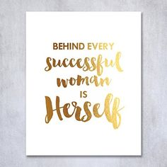"Behind Every Successful Woman Is Herself Gold Foil Print 8x10"" or 5x7"" Girl Boss Office Decor Art Print Brush Script Motivational Inspirational Metallic Poster"