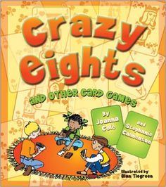 Crazy Eights: And Other Card Games: Joanna Cole, Stephanie Calmenson, Alan Tiegreen: 9781587179518: Amazon.com: Books