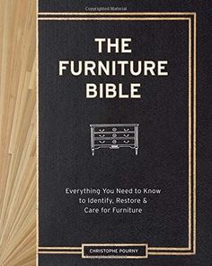 The Furniture Bible: Everything You Need to Know to Identify, Restore & Care for Furniture by Christophe Pourny http://www.amazon.com/dp/1579655351/ref=cm_sw_r_pi_dp_Y.IBub096SXEE