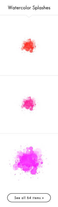 """""""Watercolor Splashes"""" by neamisra ❤ liked on Polyvore featuring polypaint, splash, effects, paint splashes, watercolor, effect, filler, splashes, backgrounds y fillers"""