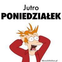 Oho, jutro poniedziałek... obrazek #1761 - ObrazkiOnline Weekend Humor, Futurama, Tumblr, Tumbler