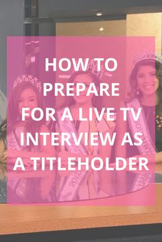 Television appearances are just one of the many possible perks that come with being a titleholder. While obviously an exciting opportunity, there is so much to think ahead on and prepare for before a live TV interview.  TV interviews can serve as important launch pads for titleholders to share important facts about their reign. It's a strong medium to spread awareness for causes and platforms, upcoming appearances and even rally support as you go on to compete for a national title.  What…