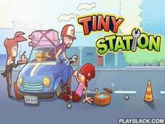 Tiny Station  Android Game - playslack.com , In the game Tiny station you are the possessor of a work station. attain cash and diversify your business.