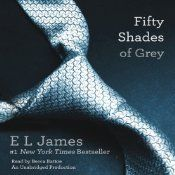 Fifty Shades of Grey: Book One of the Fifty Shades Trilogy | [E L James]