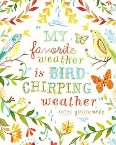 """""""My favorite weather is bird-chirping weather.""""  Quotes About Spring: 20 Sayings About Flowers And Happiness"""