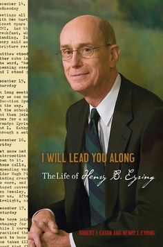 7 Marriage Lessons from the Life of an Apostle - - I Will Lead You Along: The Life of Henry B. Eyring