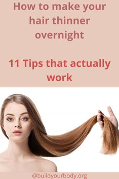 How to make your hair thinner overnight, 11 Tips that actually work
