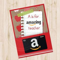 Teacher Gift Card Printables - Amazon. You simply can't go wrong with a gift card for the largest online retailer in the universe. Perfect for Teacher Appreciation or an End-of-Year Gift. Check out our entire round-up of awesome teacher printables at whatmomslove.com.