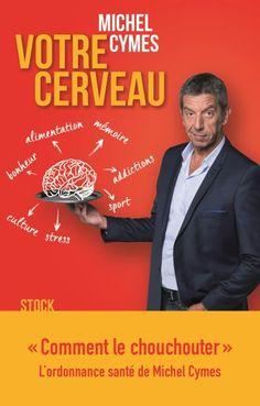Votre cerveau / Michel Cymes. Stock, 2017.