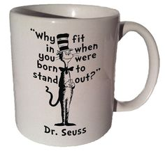 Dr. Seuss Cat in the Hat Why fit in when you were born to stand out quote 11 oz coffee tea mug via Etsy