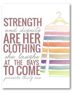 simplemente-divina-creación: Fuerza y honor son su vestidura se ríe de los días venideros.  Proverbios 31:25 la fe cristiana