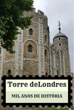 Torre de Londres - mil anos de história do primeiro castelo da cidade.