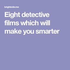 Eight detective films which will make you smarter