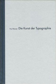 Die Kunst der Typographie: Amazon.de: Paul Renner: Bücher